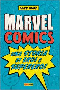 Marvel Comics una storia di eroi e supereroi